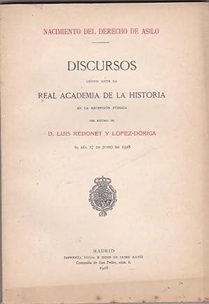 Nacimiento del derecho de asilo. Discursos leidos ante la Real Academia de la Historia: REDONET Y ...