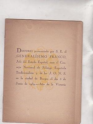 Discurso pronunciado por S. E. el Generalísimo Franco, Jefe del Estado Español, ante ...
