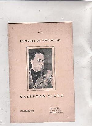 Hombres de Mussolini. Galeazzo Ciano: V. F.