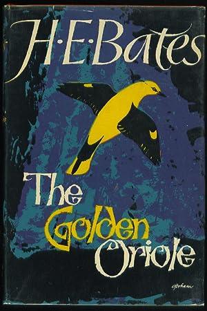 The Golden Oriole: H. E. Bates