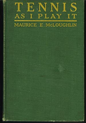 Tennis as I Play it: Lewis, Sinclair Writing as Maurice E. McLoughlin