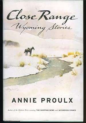 Close Range Wyoming Stories: Proulx, E. Annie