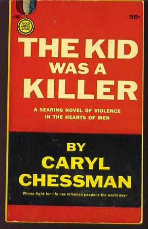 The Kid Was a Killer: Chessman, Caryl