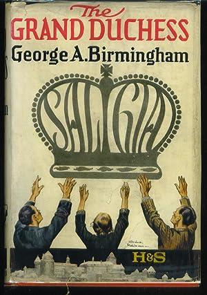 The Grand Duchess: Birmingham, George A.