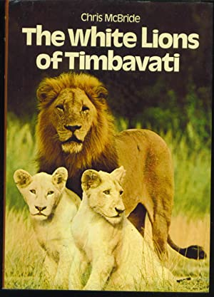 The White Lions of Timbavati: McBride, Chris