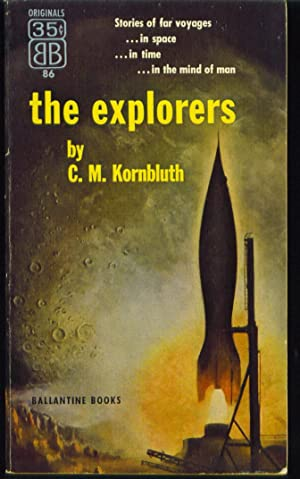 The Explorers: Kornbluth, C. M.