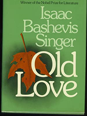 Old Love: Singer, Isaac Bashevis