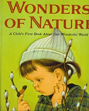 Wonders of Nature a Child's First Book About Our Wonderful World: Watson, Jane Werner