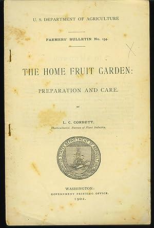 The Home Fruit Garden Preparation and Care: Corbett, L. C.