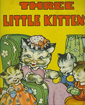 The Three Little Kittens: Illustrated by Ethel