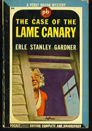 The Case of the Lame Canary: Gardner, Erle Stanley