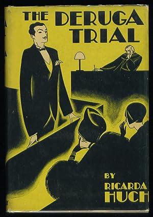 The Deruga Trial: Huch, Ricarda