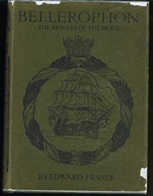 Bellerophon The Bravest of the Brave: Fraser, Edward