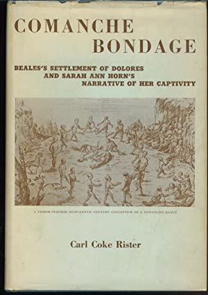 Comanche Bondage Beale's Settlement of Dolores and Sarah Ann Horn's Narrative of Her ...