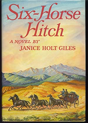 Six-Horse Hitch: Giles, Janice Holt