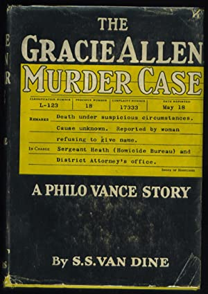 The Gracie Allen Murder Case: Van Dine, S. S.