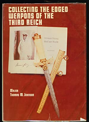 Collecting the Edged Weapons of the Third Reich: Johnson, Thomas M.