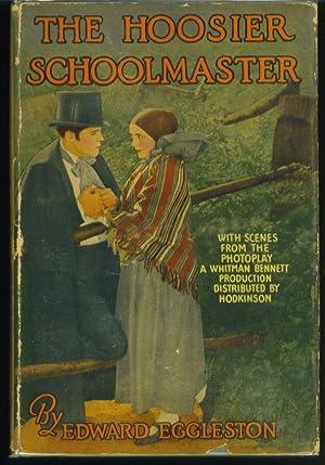 The Hoosier Schoolmaster: Eggleston, Edward