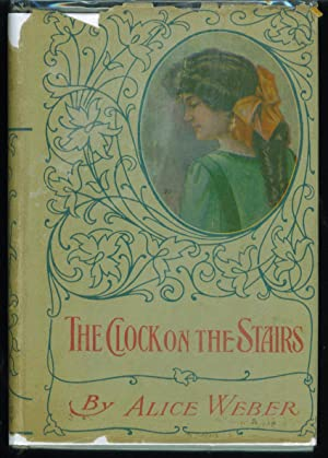 The Clock on the Stairs: Weber, Alice