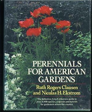 Perennials for American Gardens: Clausen, Ruth Rogers and Nicolas H. Ekstrom