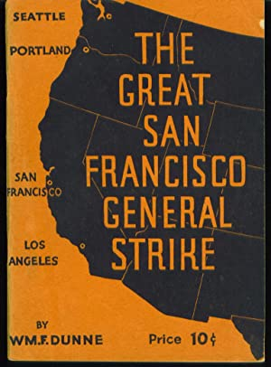 The Great San Francisco General Strike: Dunne, William F.