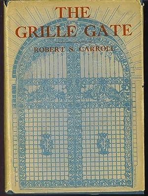 The Grille Gate: Carroll, Robert S.
