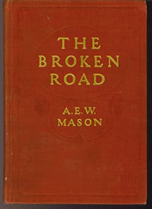 The Broken Road: A. E. W. Mason