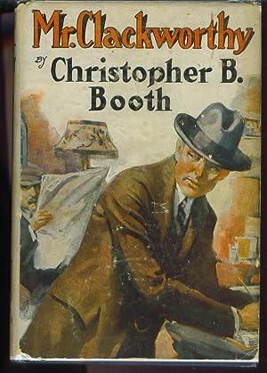 Mr. Clackworthy: Booth, Christopher B.