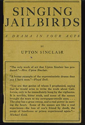 Singing Jailbirds: A Drama in Four Acts: Sinclair, Upton
