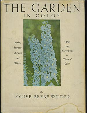 The Garden in Color: Wilder, Louise Beebe