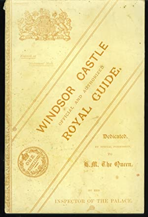 Windsor Castle Official and Authorized Royal Guide: Collman, Leonard, Inspector of the Palace