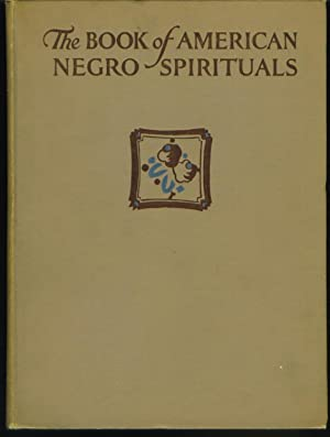The Book of American Negro Spirituals: Johnson, J. Weldon