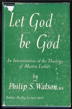 Let God be God: Watson, Philip S.