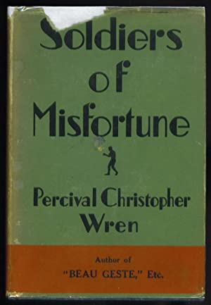 Soldiers of Misfortune: P C. Wren