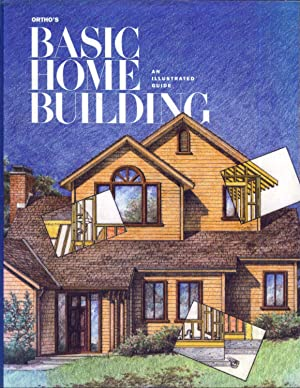 Ortho's Basic Home Building an Illustrated Guide: Hildebrand, Ron