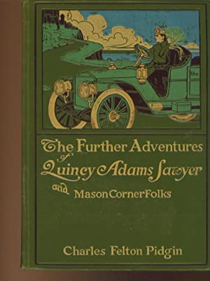 The Further Adventures of Quincy Adams Sawyer and Mason Cornerfolks: Pidgin, Charles Felton