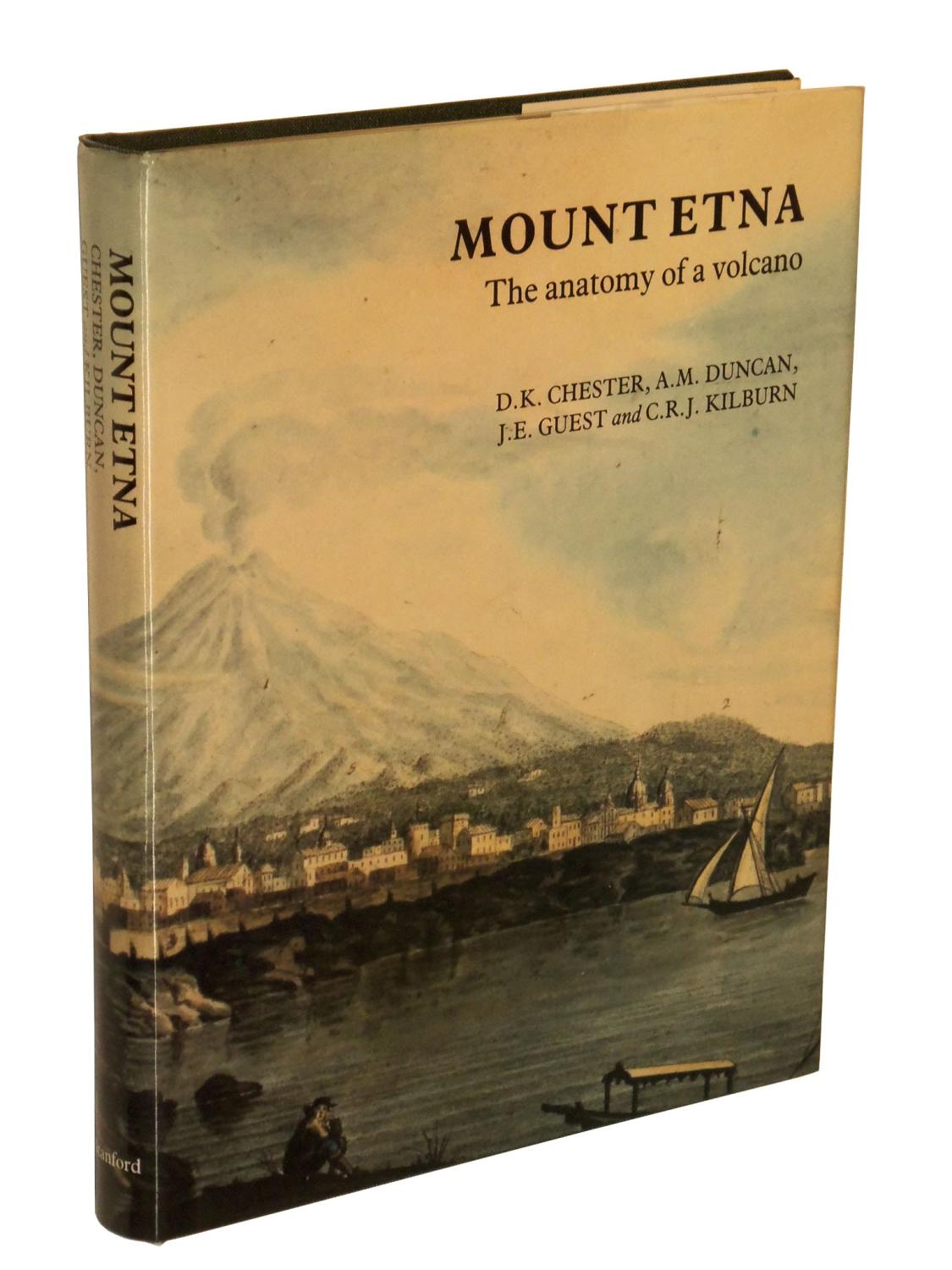 Mount Etna: The Anatomy of a Volcano by Chester, D. K.; Duncan ...