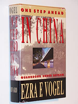 One Step Ahead in China: Guangdong Under Reform: Vogel, Ezra F.