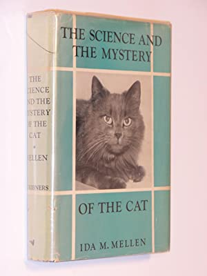 The Science and the Mystery of the Cat: Its Evolutionary Status, Antiquity as a Pet, Body, Brain, ...
