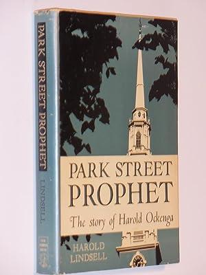 Park Street Prophet: The Story of Harold Ockenga: Lindsell, Harold