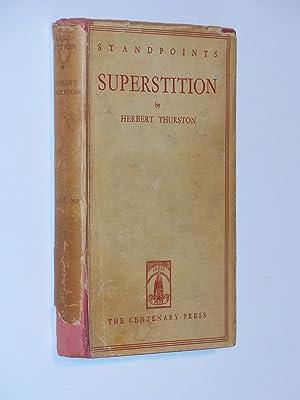 Superstition: A Backward Glance over Nineteen Centuries: Thurston, Herbert