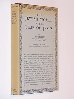 The Jewish World in the Time of Jesus: Guignebert, Ch.; Translated by S. H. Hooke