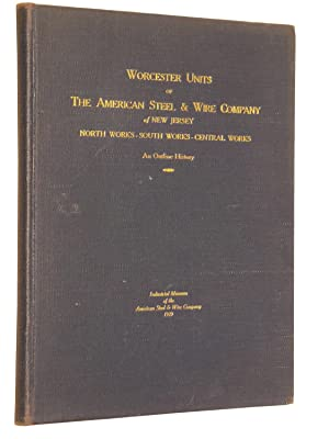 Worcester Units of The American Steel & Wire Company of New Jersey : North Works - South Works ...