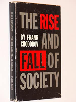 The Rise and Fall of Society: An Essay on the Economic Forces That Underlie Social Institutions: ...