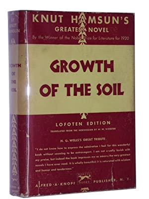 Growth of the Soil (Two Volumes Complete in One): Hamsun, Knut; Translated by W. W. Worster