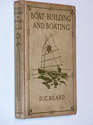 Boat-Building and Boating: Beard, D. C.