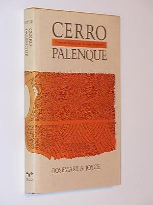 Cerro Palenque: Power and Identity on the Maya Periphery: Joyce, Rosemary A.