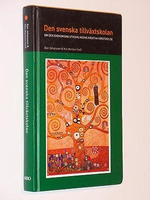 Den svenska tillvaxtskolan : om den ekonomiska utvecklingens kreativa forstorelse: Johansson, Dan ...