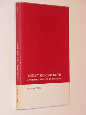 Conflict And Conformity : A Probability Model And Its Application: Cohen, Bernard P.