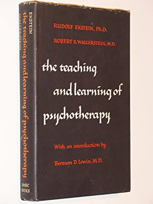 The Teaching and Learning of Psychotherapy: Ekstein, Rudolf and Robert S. Wallerstein; Introduction...